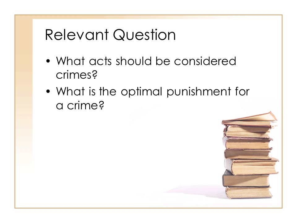 Relevant Question What acts should be considered crimes.