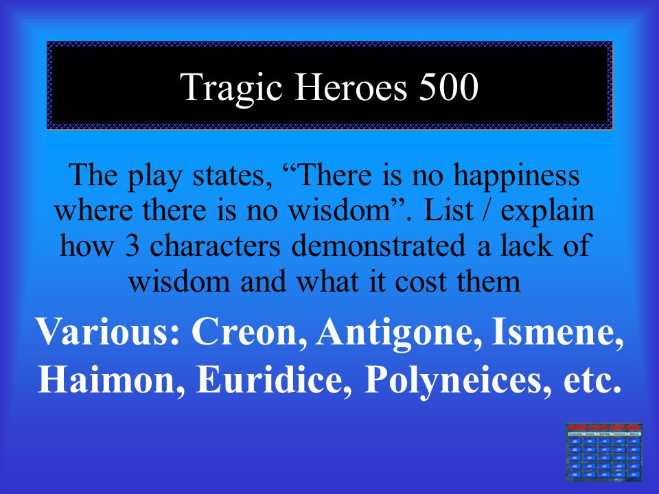 Tragic Heroes 400 Is the curse of Oedipus the cause of Creon's downfall? Not directly. Antigone is Oedipus' daugher, so it impacts her, but Creon is o