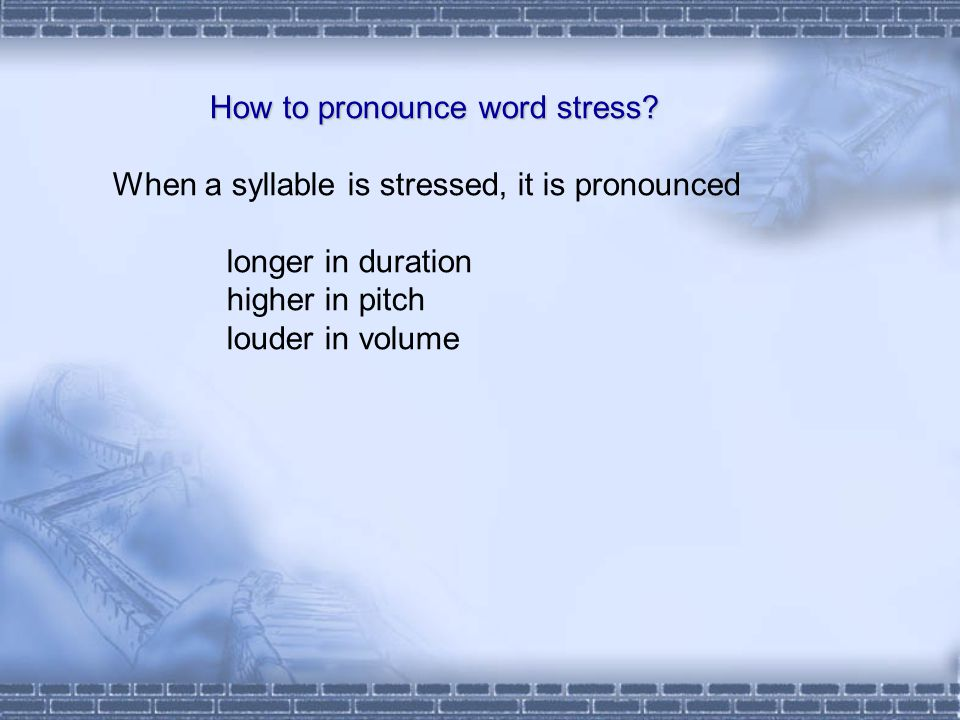 Sentence Stress in English  Sentence stress is the music of spoken English.