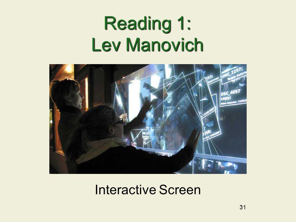 31 Reading 1: Lev Manovich Interactive Screen