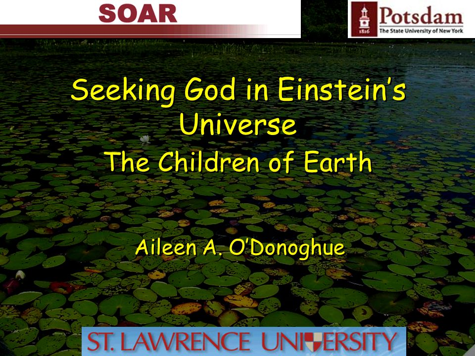 Seeking God in Einstein's Universe All that I have written seems to me like straw compared to what has now been revealed to me. - Thomas Aquinas All that I have written seems to me like straw compared to what has now been revealed to me. - Thomas Aquinas Anybody who knows is humble.
