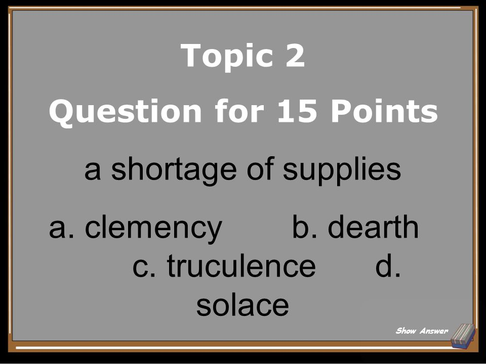 Topic 2 Answer for 10 Points Rampant Back to Board