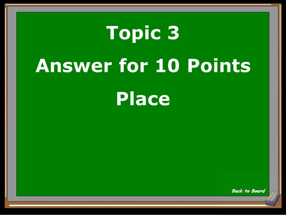 Topic 3 Question for 10 Points Loc Show Answer
