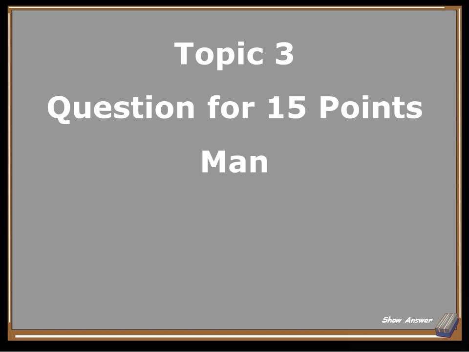 Topic 3 Answer for 10 Points Place Back to Board