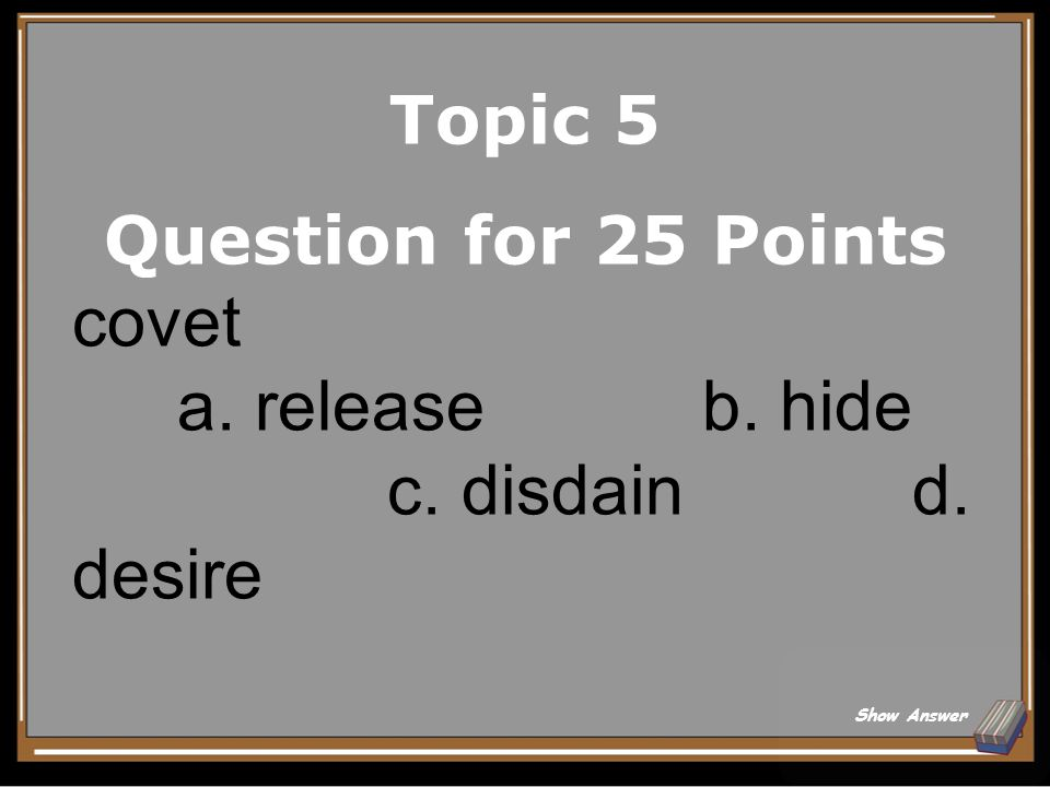 Topic 5 Answer for 20 Points Joyful Back to Board