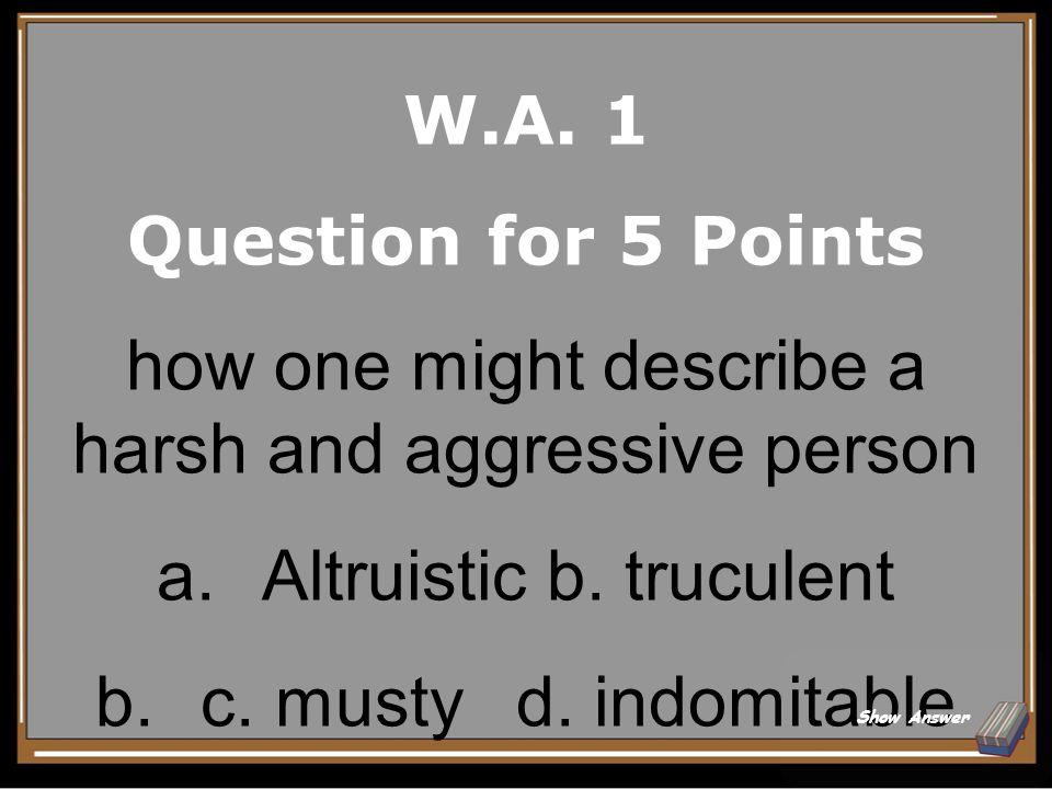 Topic 5 Question for 5 Points altruistic a. venial b. selfish c. false d. remiss Show Answer