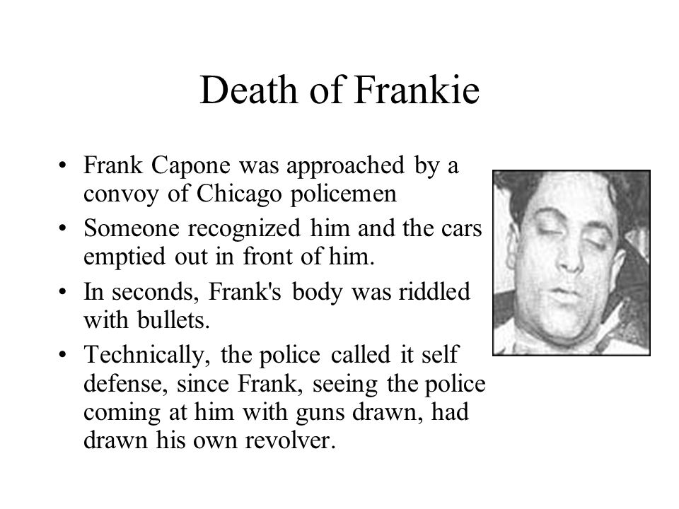 Capone decided that he wanted all-out conquest of a suburb outside of Chicago He installed his older brother Frank (Salvatore), a handsome and respect