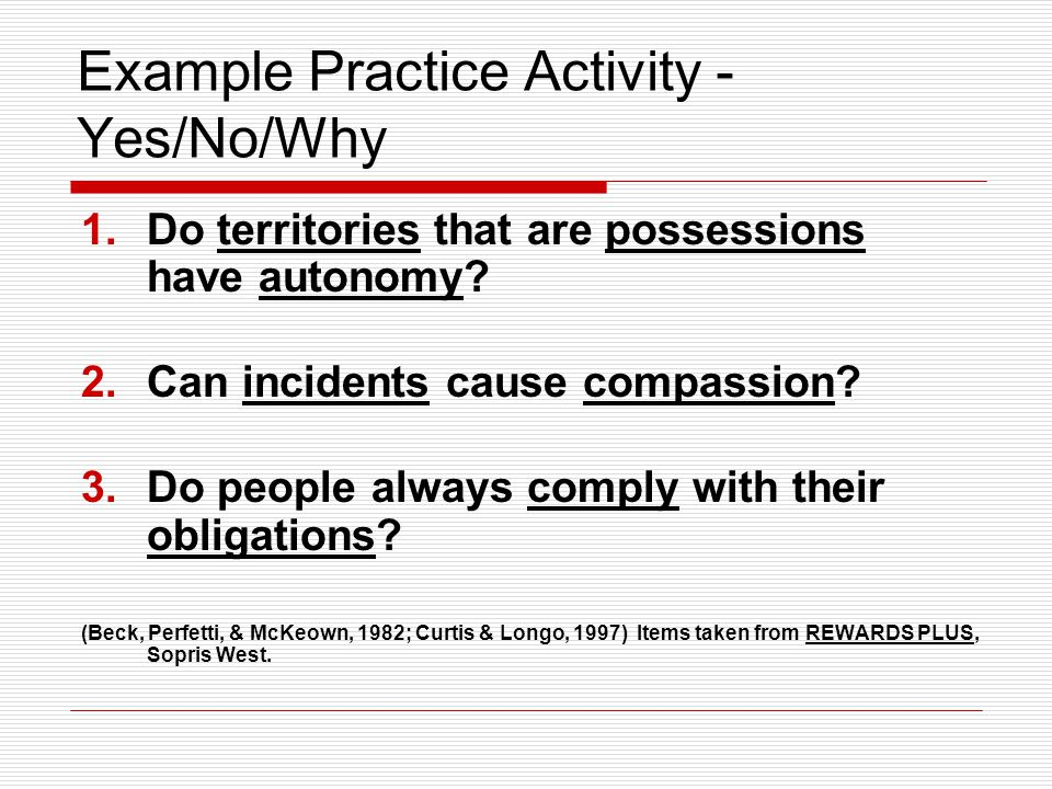 Example Practice Activity - Yes/No/Why 1.Do territories that are possessions have autonomy.