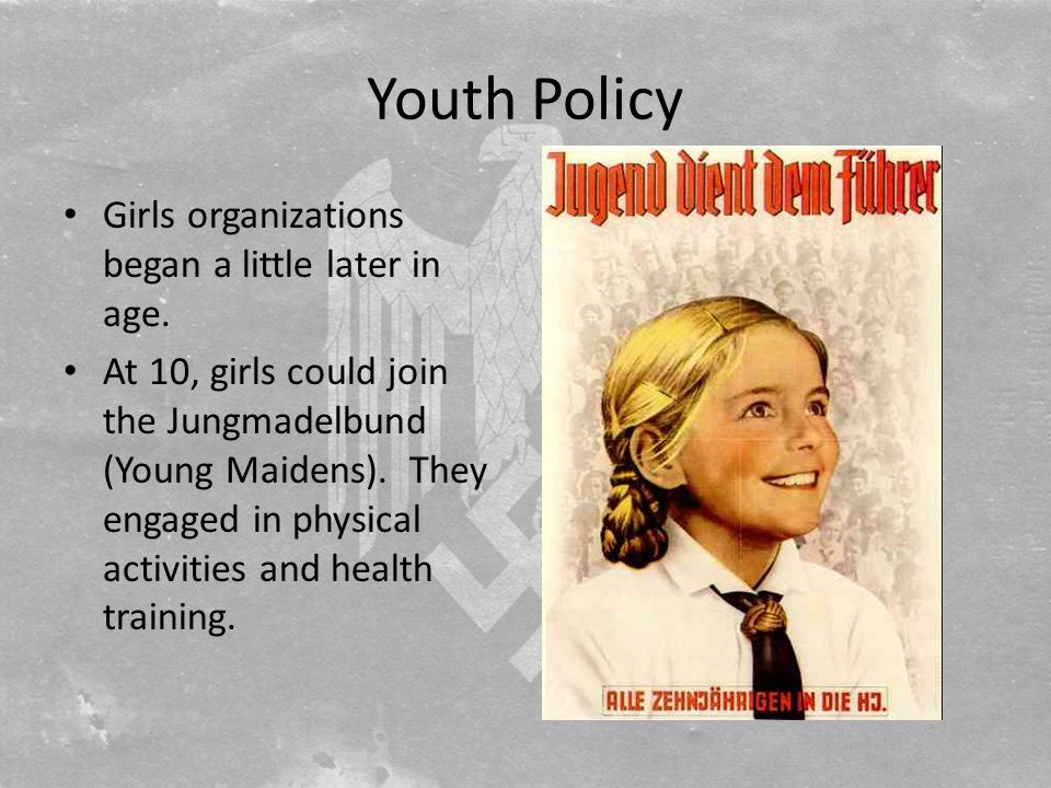 Youth Policy Girls organizations began a little later in age.