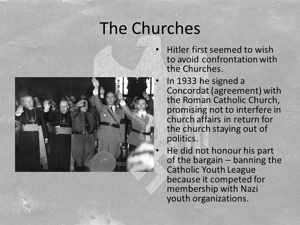 The Churches Hitler first seemed to wish to avoid confrontation with the Churches.