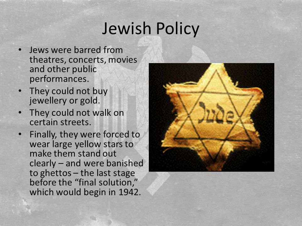 Jewish Policy Jews were barred from theatres, concerts, movies and other public performances.