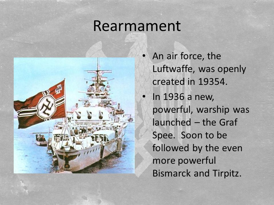 Rearmament An air force, the Luftwaffe, was openly created in 19354.