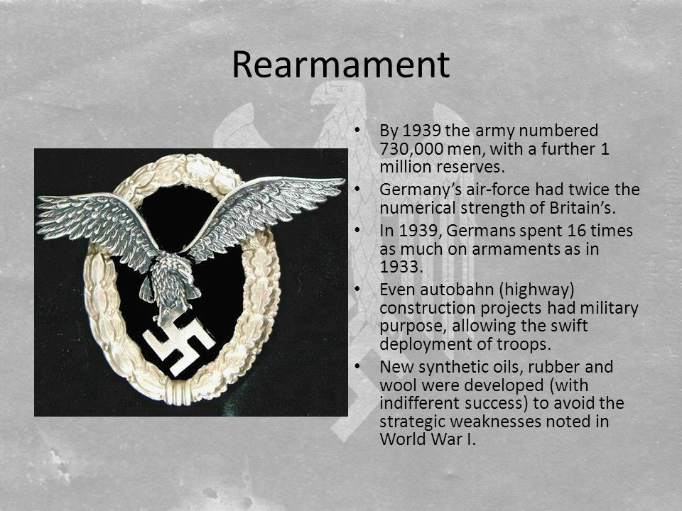 Rearmament By 1939 the army numbered 730,000 men, with a further 1 million reserves.