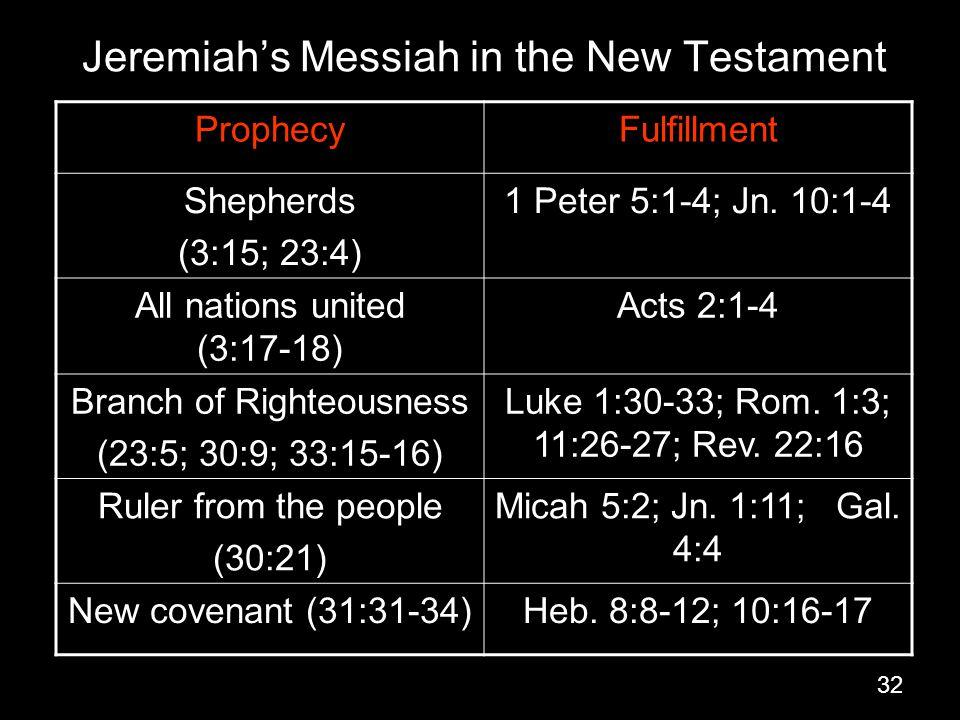 32 ProphecyFulfillment Shepherds (3:15; 23:4) 1 Peter 5:1-4; Jn.