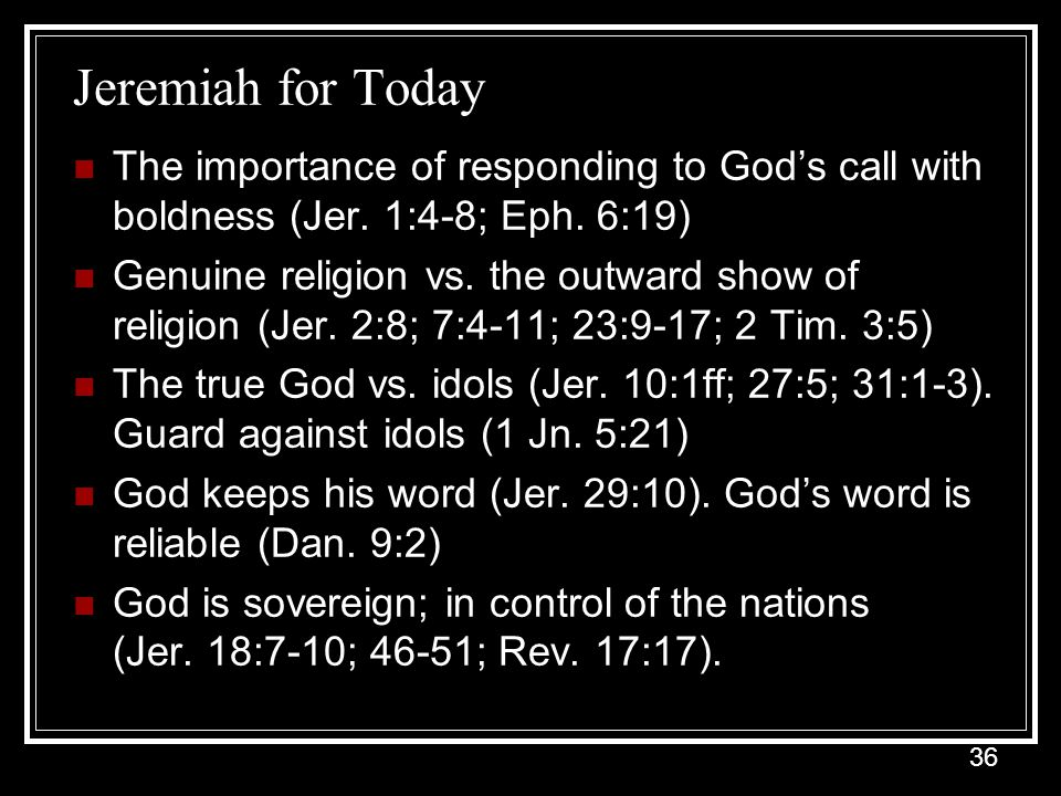 36 Jeremiah for Today The importance of responding to God's call with boldness (Jer.