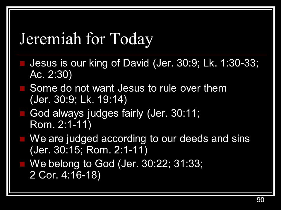 90 Jeremiah for Today Jesus is our king of David (Jer.