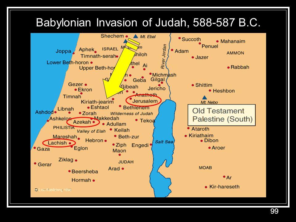 99 Babylonian Invasion of Judah, 588-587 B.C.