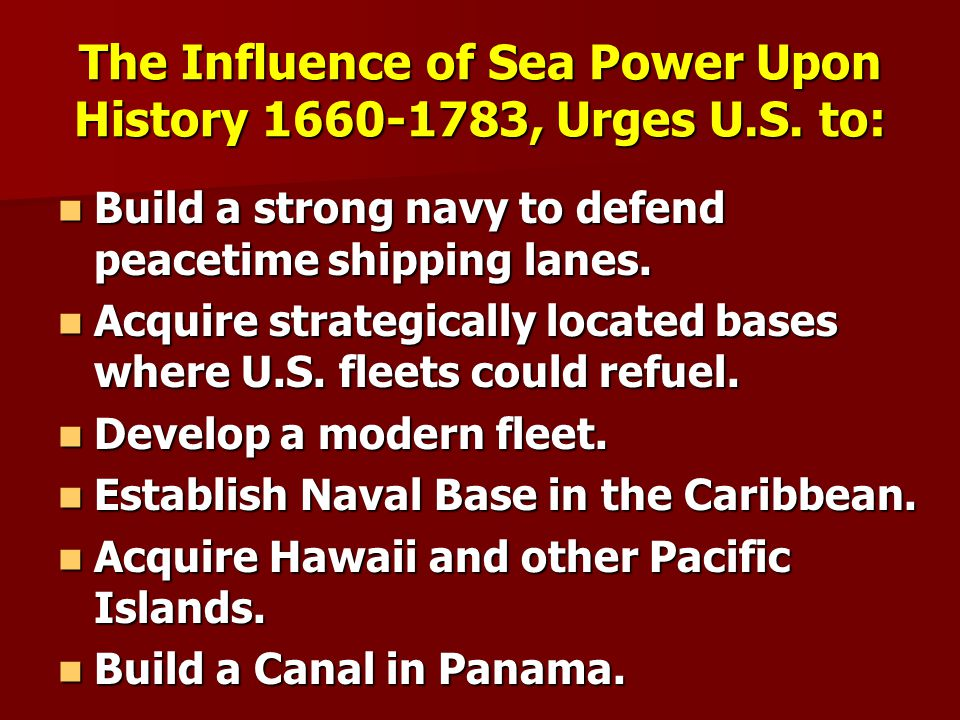 The Influence of Sea Power Upon History 1660-1783, Urges U.S.