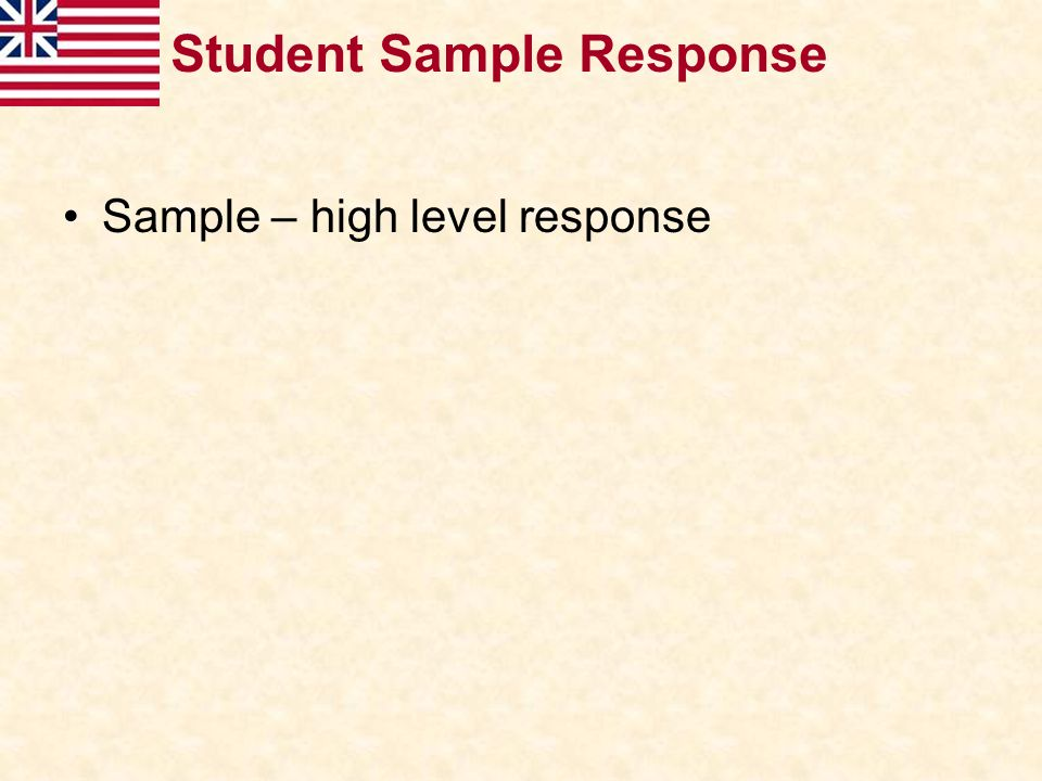 Student Sample Response Sample – high level response