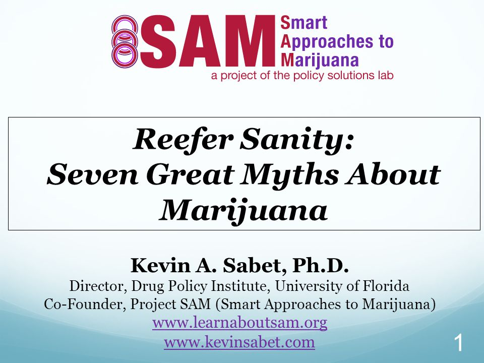 Reefer Sanity: Seven Great Myths About Marijuana Kevin A.
