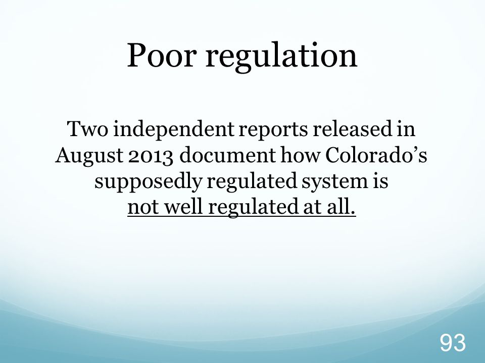 Two independent reports released in August 2013 document how Colorado's supposedly regulated system is not well regulated at all.