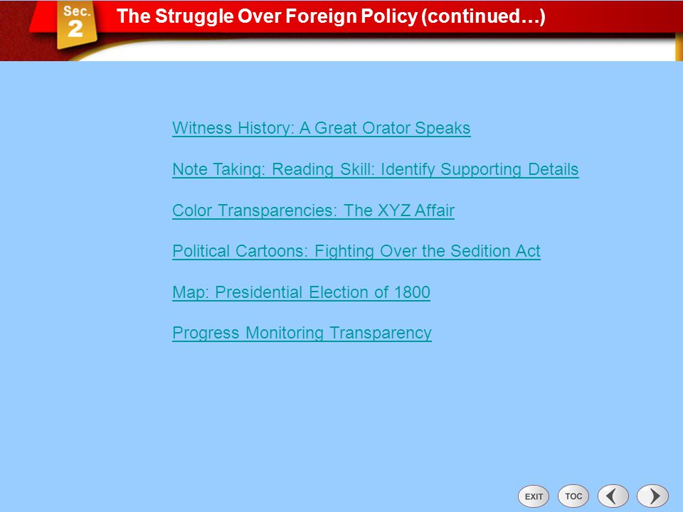 The Struggle Over Foreign Policy (continued…) Sec 2: The Struggle Over Foreign Policy (con't) Witness History: A Great Orator Speaks Note Taking: Read