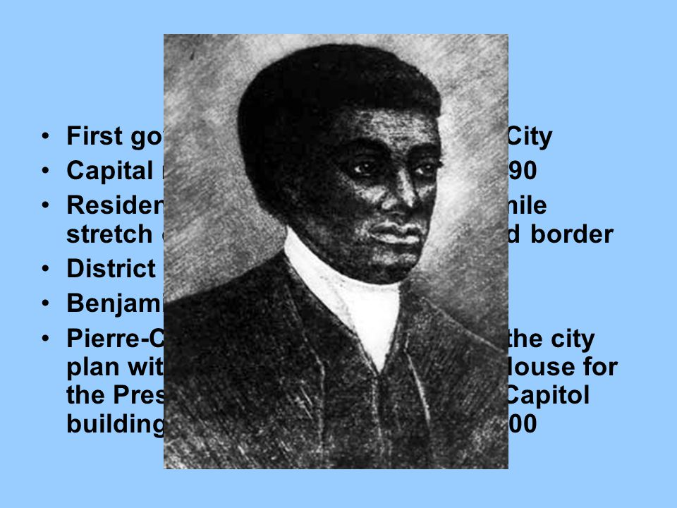 Capital City First government was in New York City Capital moved to Philadelphia in 1790 Residence Act of 1790: 10-square-mile stretch of land on Virg