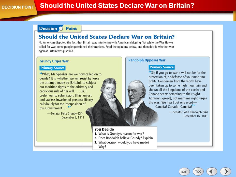 Should the United States Declare War on Britain? Decision Point: Should the United States Declare War on Britain DECISION POINT