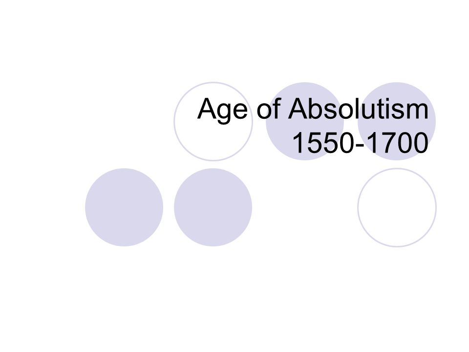 Age of Absolutism 1550-1700