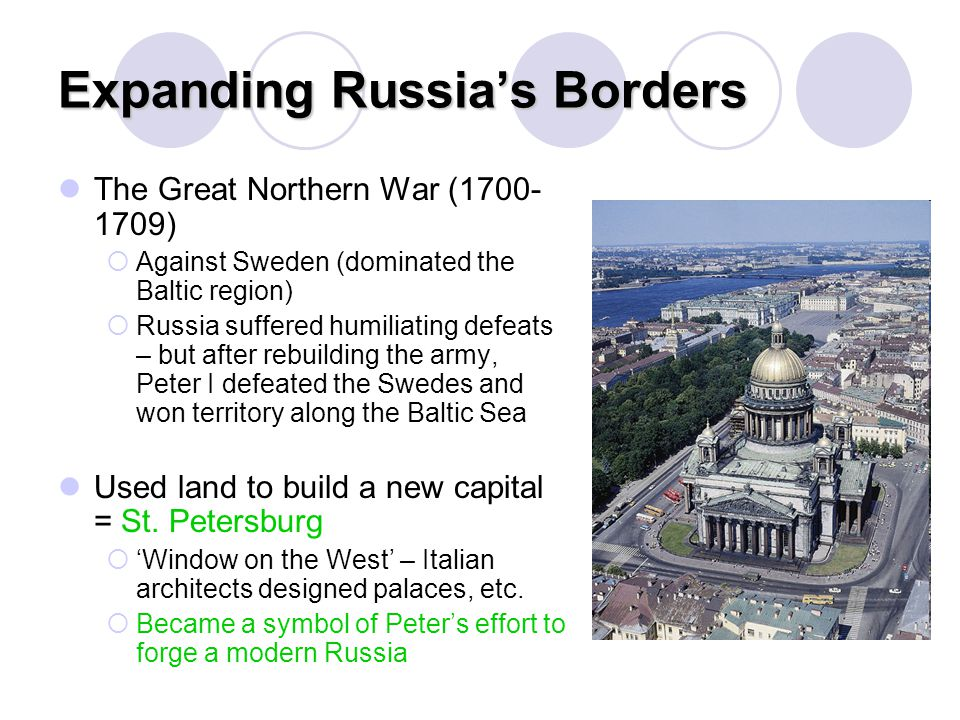 Expanding Russia's Borders The Great Northern War (1700- 1709)  Against Sweden (dominated the Baltic region)  Russia suffered humiliating defeats –