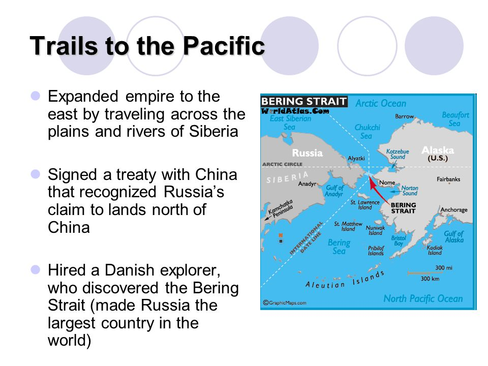 Trails to the Pacific Expanded empire to the east by traveling across the plains and rivers of Siberia Signed a treaty with China that recognized Russ