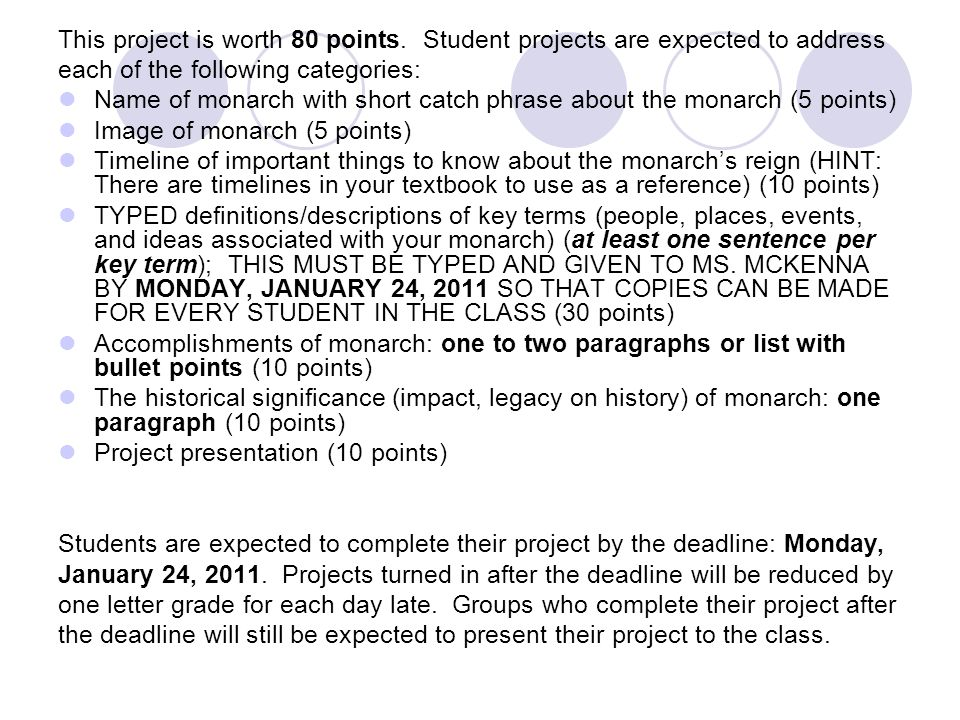 This project is worth 80 points. Student projects are expected to address each of the following categories: Name of monarch with short catch phrase ab