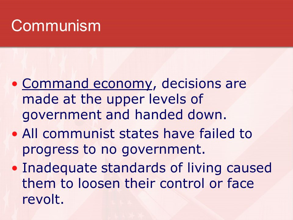Communism The workers would overthrow the capitalists. Resulted in elimination of classes and government ownership of all means of production. Pure co