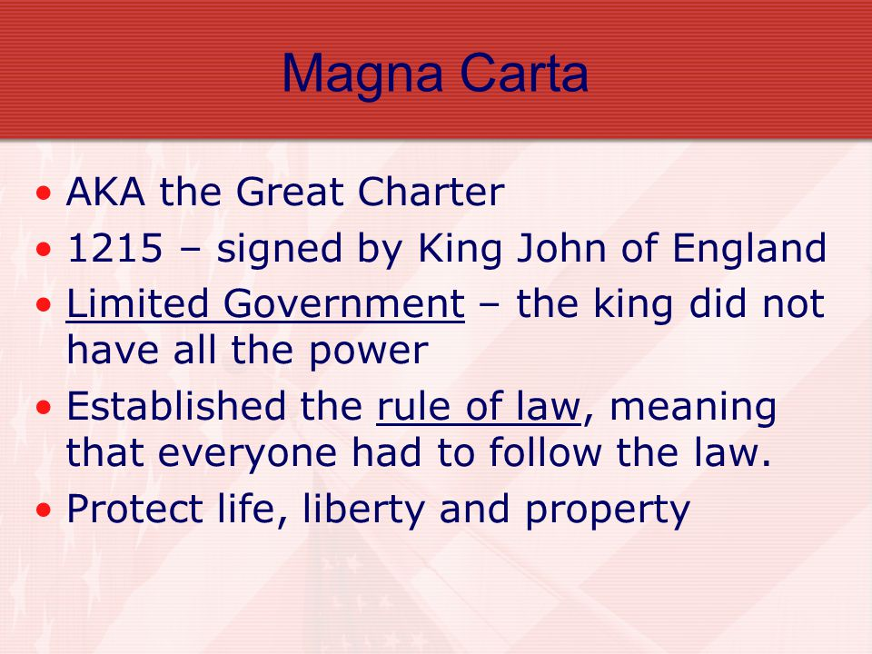 Three documents that limited the power of the King Magna Carta Petition of Right English Bill of Rights