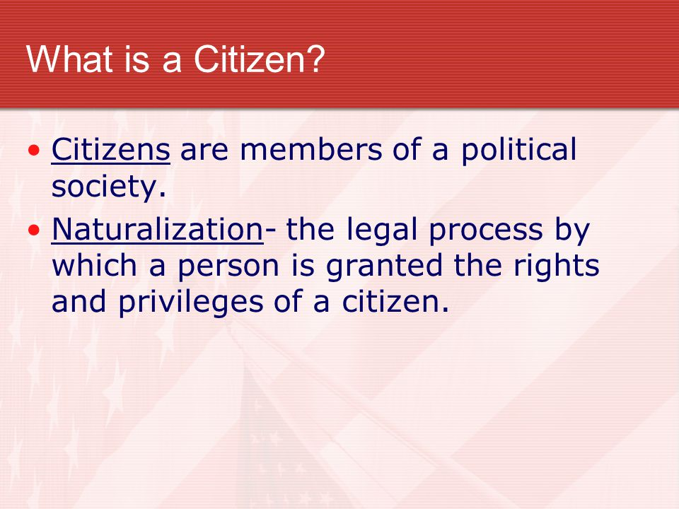 What is a Citizen? Citizenship was first defined in the 14 th Amendment to the Constitution following the Civil War in 1868. It states that all people
