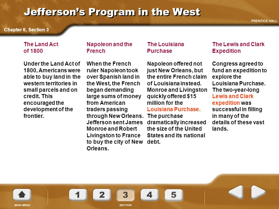 Jefferson's Program in the West Napoleon and the French When the French ruler Napoleon took over Spanish land in the West, the French began demanding