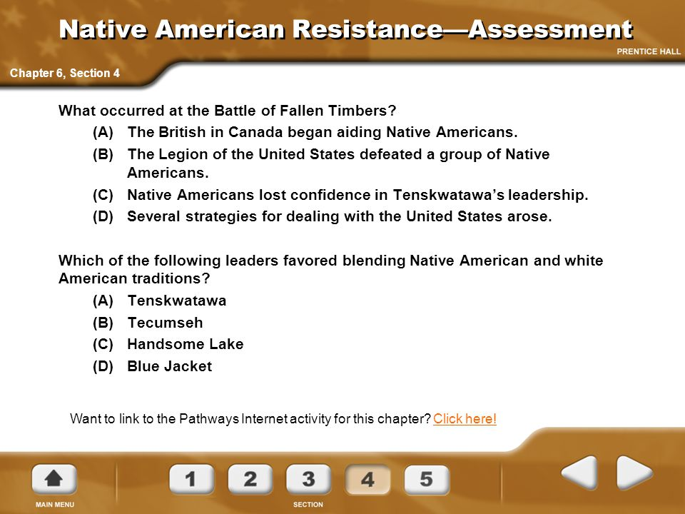Native American Resistance—Assessment What occurred at the Battle of Fallen Timbers? (A)The British in Canada began aiding Native Americans. (B)The Le