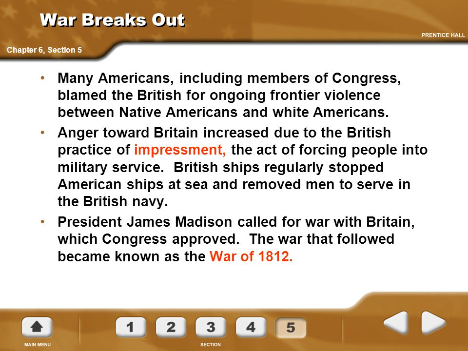 War Breaks Out Many Americans, including members of Congress, blamed the British for ongoing frontier violence between Native Americans and white Amer