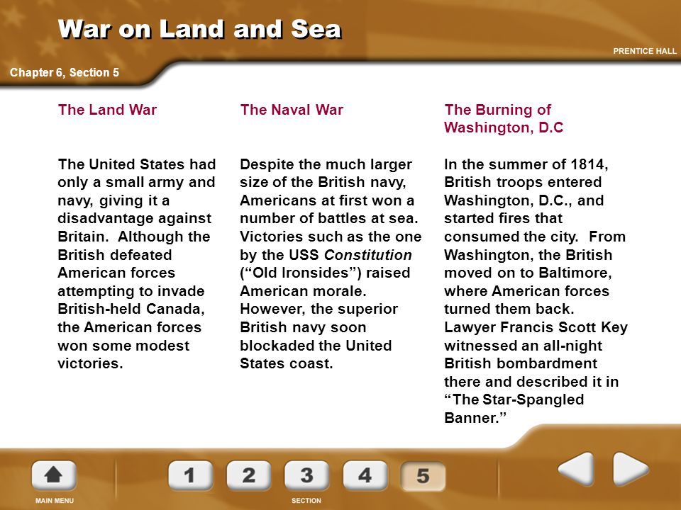 War on Land and Sea The Land War The United States had only a small army and navy, giving it a disadvantage against Britain. Although the British defe