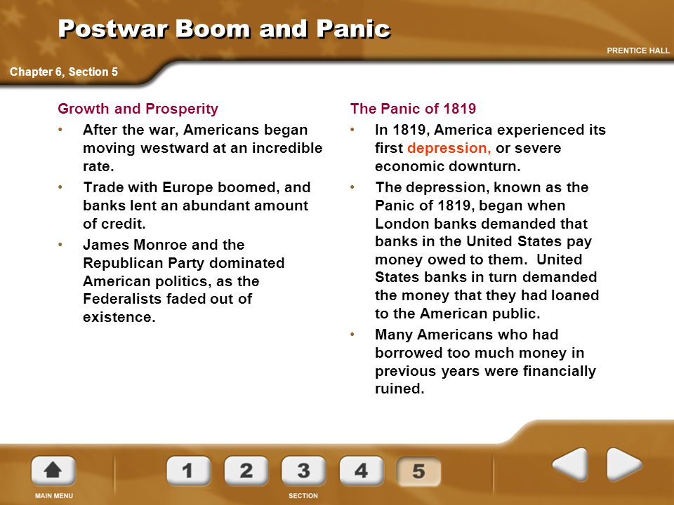 Postwar Boom and Panic Growth and Prosperity After the war, Americans began moving westward at an incredible rate. Trade with Europe boomed, and banks