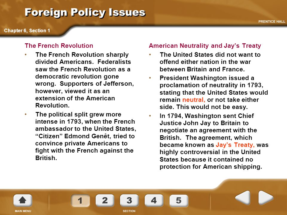 Foreign Policy Issues The French Revolution The French Revolution sharply divided Americans. Federalists saw the French Revolution as a democratic rev