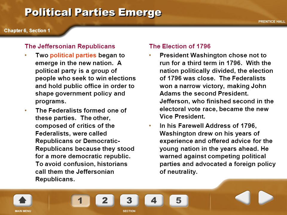 Political Parties Emerge The Jeffersonian Republicans Two political parties began to emerge in the new nation. A political party is a group of people