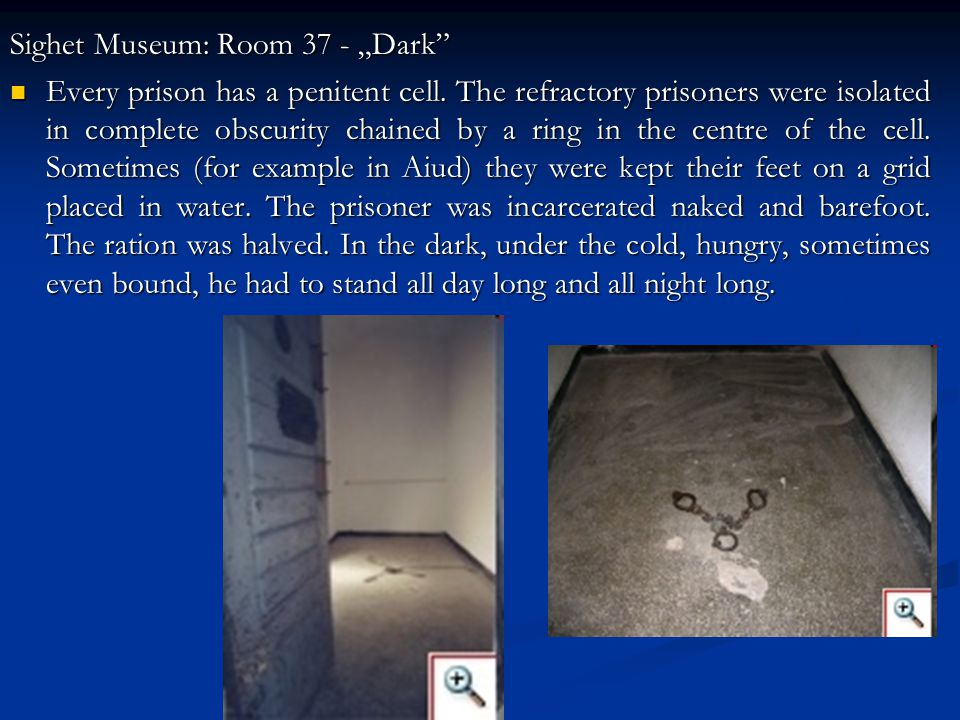"Sighet Museum: Room 37 - ""Dark Every prison has a penitent cell."