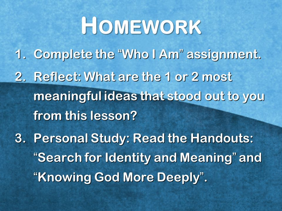 1.Complete the Who I Am assignment.