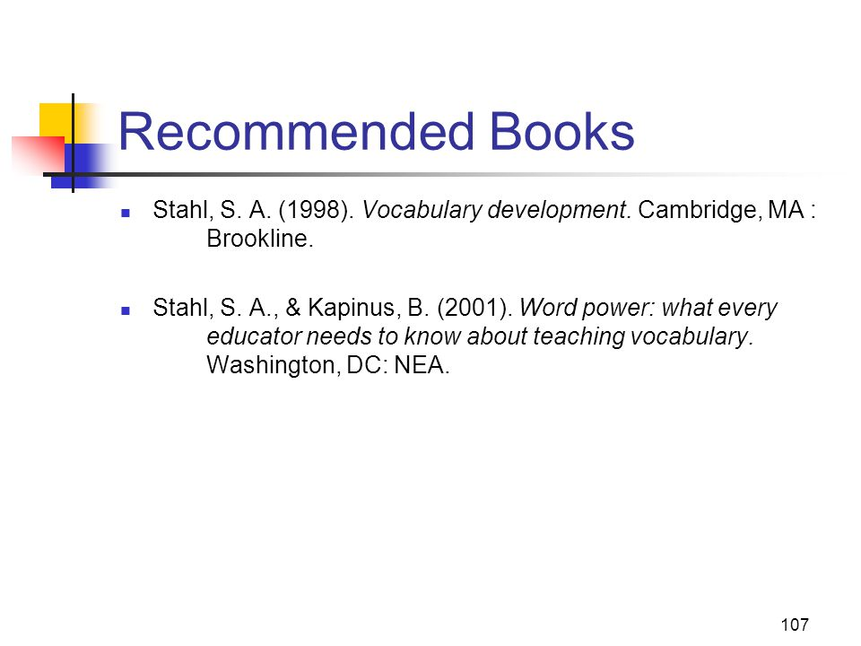 107 Recommended Books Stahl, S. A. (1998). Vocabulary development.