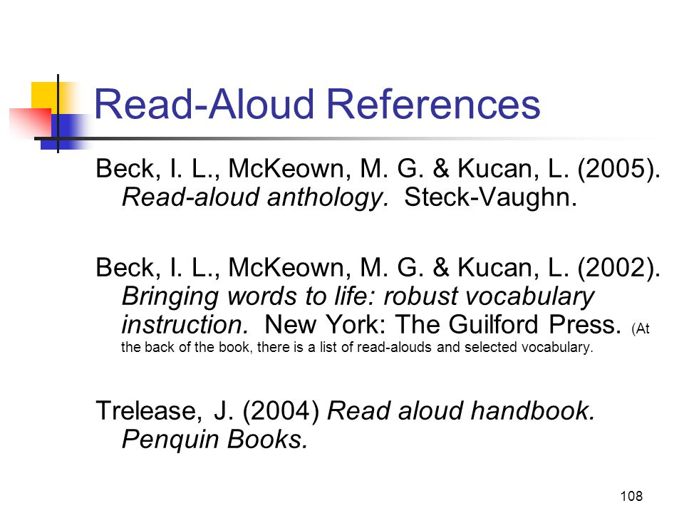 108 Read-Aloud References Beck, I. L., McKeown, M.