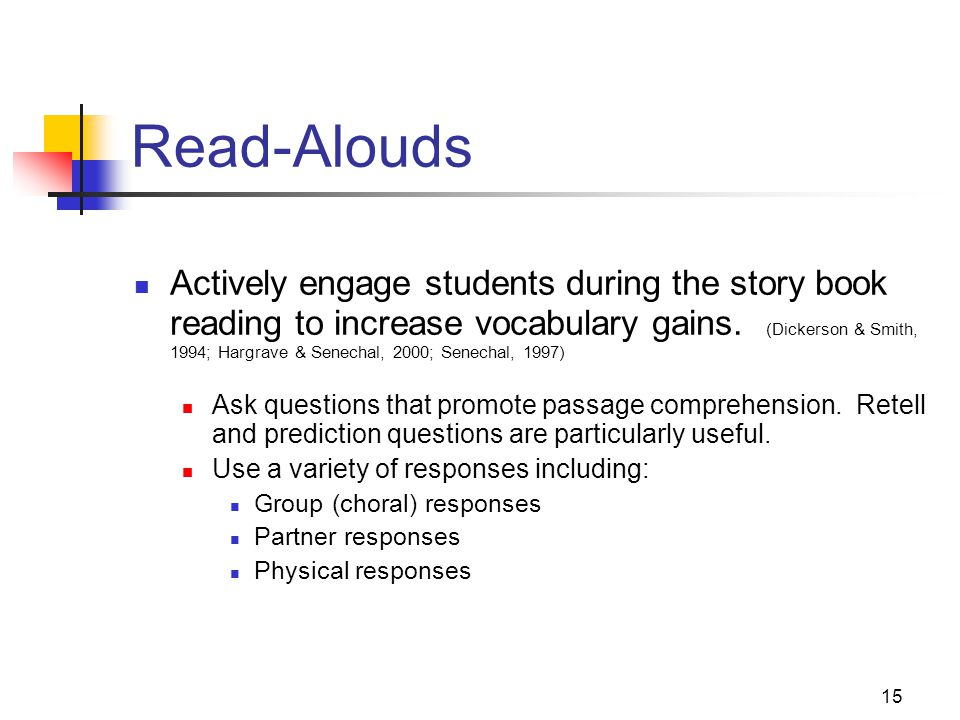 15 Read-Alouds Actively engage students during the story book reading to increase vocabulary gains.