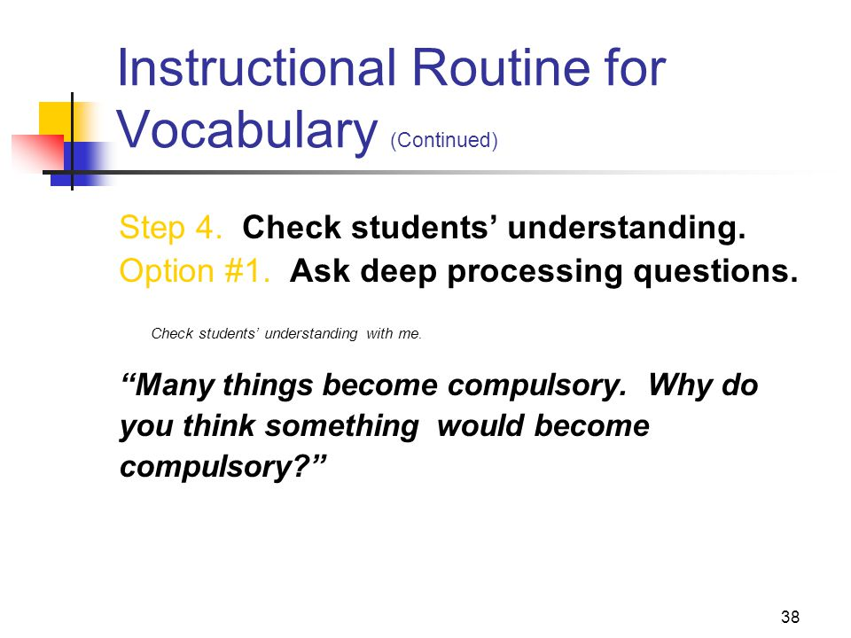 38 Instructional Routine for Vocabulary (Continued) Step 4.