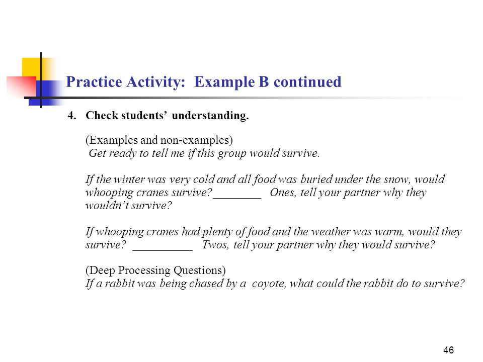 46 Practice Activity: Example B continued 4.Check students' understanding.
