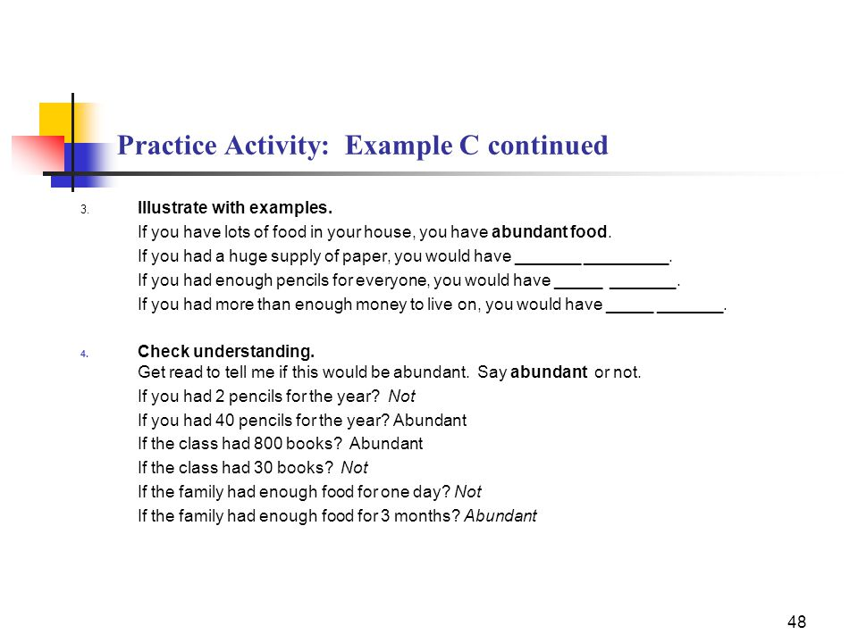 48 Practice Activity: Example C continued 3. Illustrate with examples.